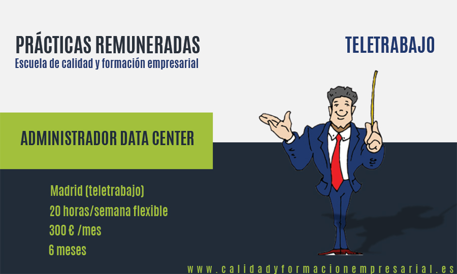 PRÁCTICAS REMUNERADAS ADMINISTRADOR DATA CENTER - TELETRABAJO- MADRID